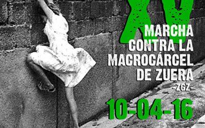 XV Marcha contra la Macrocárcel de Zuera.  10/04/2016.  Actividades relacionadas.Los tiempos cambian, las cárceles permanecen.