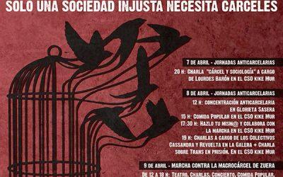 Sólo una sociedad injusta necesita cárceles: 9 de Abril, Marcha contra la Macrocárcel de Zuera.