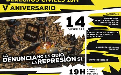 V Aniversario del Grupo Derechos Civiles 15M Zgz.  La DENUNCIA no es odio, la REPRESIÓN sí