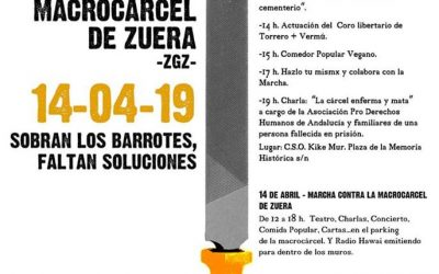Sobran los barrotes, faltan las soluciones. Marcha contra la Macrocárcel 14/04/2019